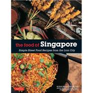 The Food of Singapore: Simple Street Food Recipes from the Lion City by Wong, David; Wibisono, Djoko; Tettoni, Luca Invernizzi; Boi, Lee Geok, 9780804845106