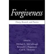 Forgiveness Theory, Research, and Practice by McCullough, Michael E.; Pargament, Kenneth I.; Thoresen, Carl E., 9781572305106
