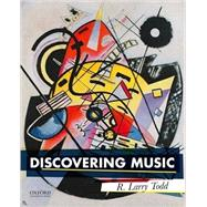 Discovering Music by Todd, R. Larry, 9780190255107