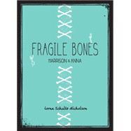 Fragile Bones by Nicholson, Lorna Schultz, 9780993935107