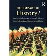 The Impact of History?: Histories at the Beginning of the 21st Century by Ramos Pinto; Pedro, 9781138775107