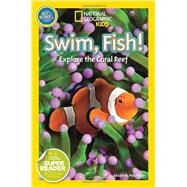 National Geographic Readers: Swim Fish! by NEUMAN, SUSAN B., 9781426315107