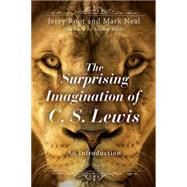 The Surprising Imagination of C. S. Lewis by Root, Jerry; Neal, Mark; Beebe, Steven A., 9781426795107