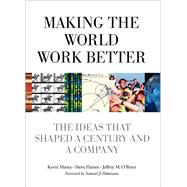 Making the World Work Better The Ideas That Shaped a Century and a Company by Maney, Kevin; Hamm, Steve; O'Brien, Jeffrey, 9780132755108