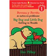 Perrazo y Perrito se meten en problemas / Big Dog and Little Dog Getting in Trouble by Pilkey, Dav, 9781328915108