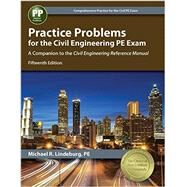 Practice Problems for the Civil Engineering Pe Exam by Lindeburg, Michael R., 9781591265108