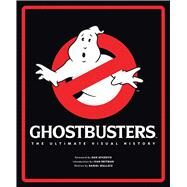 Ghostbusters: The Ultimate Visual History by Wallace, Daniel; Reitman, Ivan; Aykroyd, Dan, 9781608875108