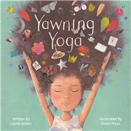 Yawning Yoga by Jordan, Laurie; Mayo, Diana, 9781939775108