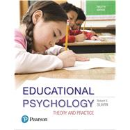Educational Psychology Theory and Practice by Slavin, Robert E., 9780134895109