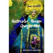 Watercolor Women Opaque Men by Castillo, Ana; Tafolla, Carmen, 9780810135109