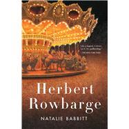 Herbert Rowbarge by Babbitt, Natalie, 9781250075109