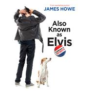 Also Known as Elvis by Howe, James, 9781442445109