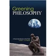 Greening Philosophy: A Fresh Introduction to the Field by KATHERINE, AMBER L, 9781465215109