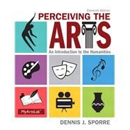 Perceiving the Arts: An Introduction to the Humanities, 11/e by Sporre, 9780205995110