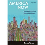 America Now Short Readings from Recent Periodicals by Atwan, Robert, 9781319055110