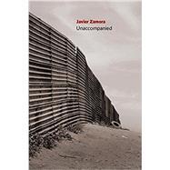 Unaccompanied by Zamora, Javier, 9781556595110
