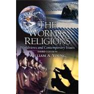 The World's Religions Worldviews and Contemporary Issues by Young, William A., 9780205675111