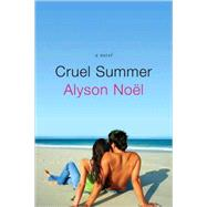 Cruel Summer by Noël, Alyson, 9780312355111