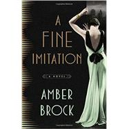 A Fine Imitation by Brock, Amber, 9781101905111
