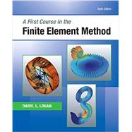 A First Course in the Finite Element Method by Logan, Daryl L., 9781305635111