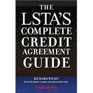The LSTA's Complete Credit Agreement Guide by Wight, Richard; Cooke, Warren; Gray, Richard, 9780071615112