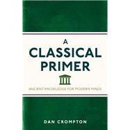 A Classical Primer by Crompton, Dan, 9781782435112