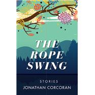 The Rope Swing by Corcoran, Jonathan, 9781943665112
