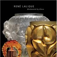 Rene Lalique: Enchanted by Glass by Elliott, Kelley Jo; Everton, Elizabeth (CON); Oldknow, Tina (CON), 9780300205114