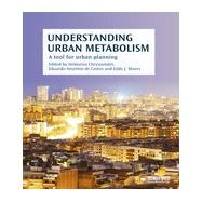 Understanding Urban Metabolism: A Tool for Urban Planning by Chrysoulakis; Nektarios, 9780415835114