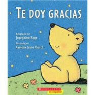 Te doy gracias (Spanish language edition of Thank You Prayer) by Page, Josephine; Church, Caroline Jayne, 9780545695114