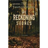 The Reckoning Stones: A Novel of Suspense by Di Silverio, Laura, 9780738745114