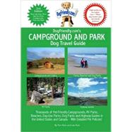 DogFriendly. com's Campground and Park Dog Travel Guide : Thousands of Pet-Friendly Campgrounds, Parks, Beach, off-leash parks and Highway Guides in the U. S. and Canada by Kain, Tara, 9780979555114