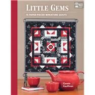 Little Gems: 15 Paper-pieced Miniature Quilts by Kauffman, Connie, 9781604685114