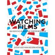 Watching Films : New Perspectives On Movie-going, Exhibition And Reception