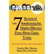 The 7 Secrets of Awakening the Highly Effective Four-hour Giant, Today by Kelly, Charlie; Mcdonald, Ronald; Reynolds, Dennis; Reynolds, Deandra; Reynolds, Frank, 9780062225115