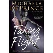 Taking Flight: From War Orphan to Star Ballerina by DEPRINCE, MICHAELADEPRINCE, ELAINE, 9780385755115