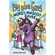 The Worst Mascot Ever by Preller, James, 9781328915115