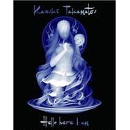 Hello, Here I Am by Takamatsu, Kazuki; Dorothy Circus Gallery, 9788898565115