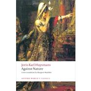 Against Nature : A Rebours by Joris-Karl Huysmans; Margaret Mauldon; Nicholas White, 9780199555116