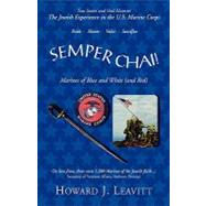 Semper Chai! : Marines of Blue and White (and Red) by Leavitt, Howard J., 9781401085117