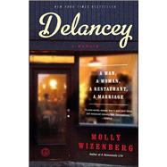 Delancey A Man, a Woman, a Restaurant, a Marriage by Wizenberg, Molly, 9781451655117