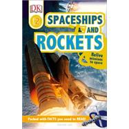 Rockets and Spaceships by Dorling Kindersley, Inc., 9781465445117