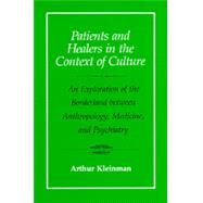 Patients and Healers in the Context of Culture: An Explorati