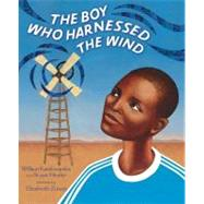 The Boy Who Harnessed the Wind Young Readers Edition by Kamkwamba, William; Mealer, Bryan; Zunon, Elizabeth, 9780803735118
