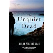 The Unquiet Dead A Novel by Khan, Ausma Zehanat, 9781250055118