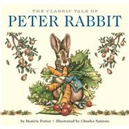 Peter Rabbit Board Book by Santore, Charles; Encarnacion, Elizabeth, 9781604335118