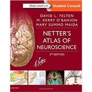 Netter's Atlas of Neuroscience by Felten, David L., M.D., Ph.D., 9780323265119