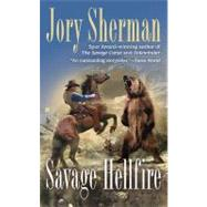 Savage Hellfire by Sherman, Jory (Author), 9780425235119