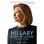 Hillary Rodham Clinton A Woman Living History by Blumenthal, Karen, 9781250115119