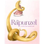 Rapunzel A Fairy Tale Adventure by Rossi, Francesca, 9781454915119